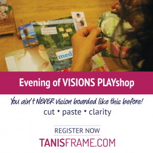 Evening of Visions Playshop with Tanis Frame